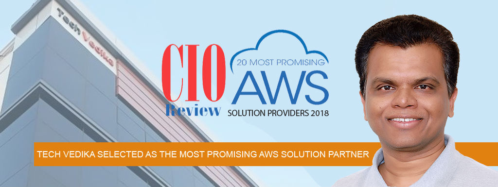 Tech Vedika Featured in CIO Review India amongst the top 20 most amazing AWS Service Providers