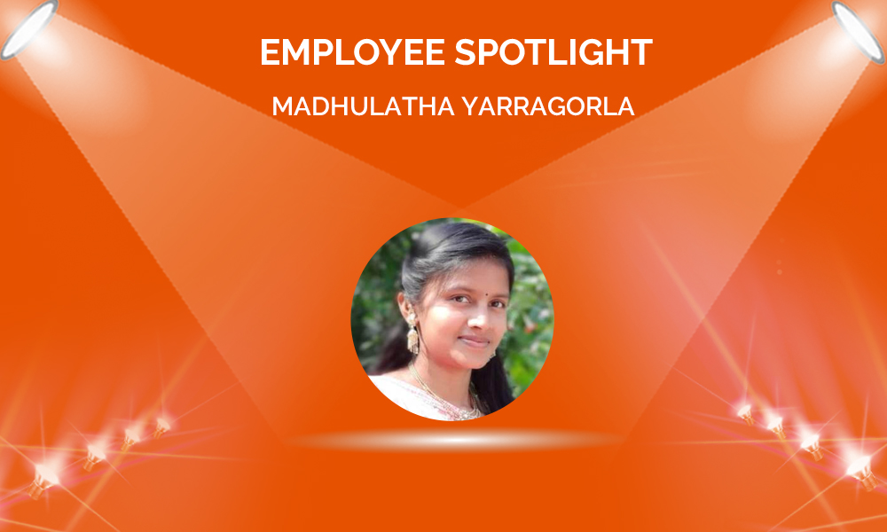 Employee Spotlight: Madhulatha Yarragorla